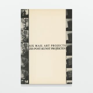 Six Mail Art Projects / Zes Post-Kunst Projekten