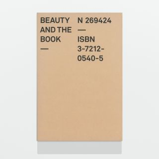 Beauty and the Book: 60 years of the most beautiful Swiss books / Les plus beaux livres suisses fêtent leurs 60 ans / 60 Jahre Die schönsten Schweizer Bücher