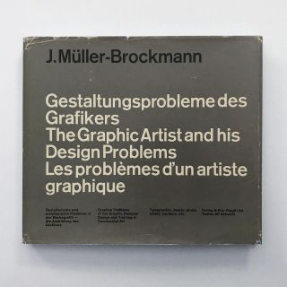 Gestaltungsprobleme des Grafikers. The Graphic Designer and his Design Problems. Les problèmes d'un artiste graphique.
