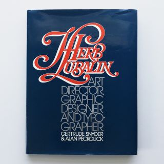 Herb Lubalin: Art Director, Graphic Designer and Typographer